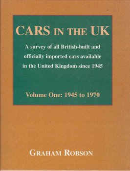 Cars In The UK A survey of ll British-built and officially imported cars available in the United Kingdom since 1945 Volume One: 1945 to 1970  - front