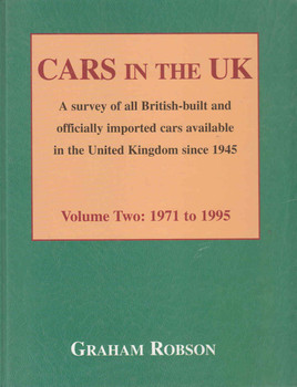 Cars In The UK A survey of ll British-built and officially imported cars available in the United Kingdom since 1945 Volume Two: 1971 to 1995 - front