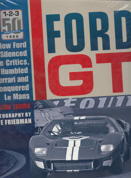Ford GT: How Ford Silenced the Critics, Humbled Ferrari and Conquered Le Mans - front