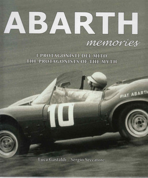 Abarth Memories : The Protagonists Of The Myth