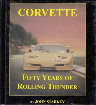 Corvette: Fifty Years Of Rolling Thunder (John Starkey) (9780970325921) - front
