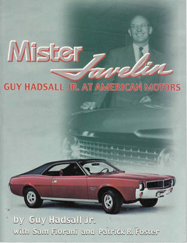 Mister Javelin: Guy Hadsall Jr. at American Motors (9780966894301) - front