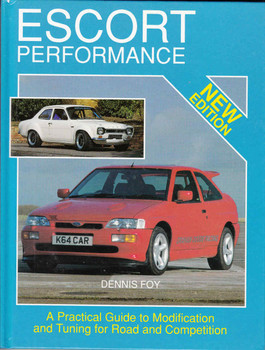 Escort Performance: A Practical Guide to Modification and Tuning for Road and Competition (New Edition) (9780947981822)  - front