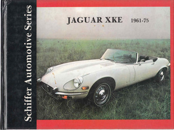 Jaguar XKE 1961 - 1975: Schiffer Automotive Series (9780887402470)