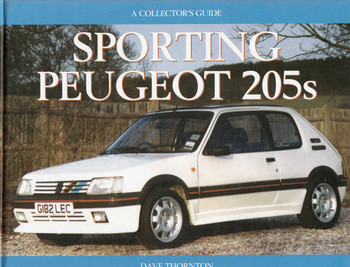 Sporting Peugeot 205s: A Collector's Guide (9781899870196)