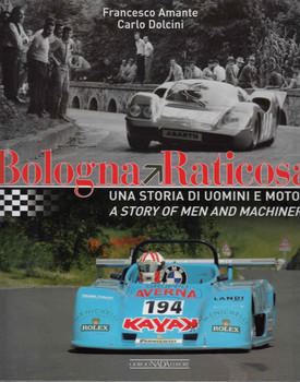 Bologna to Raticosa: A Story Of Men and Machinery ( 9788879116428) - front