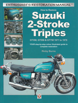 How to Restore Suzuki 2-Stroke Triples GT350, GT550 & GT750 1971 to 1978 (9781845848200) - front