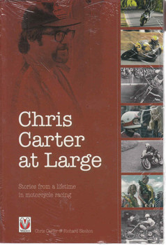 Chris Carter at Large - Stories from a Lifetime in Motorcycle Racing
