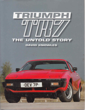 Triumph TR7: The Untold Story (9781861268914) - front