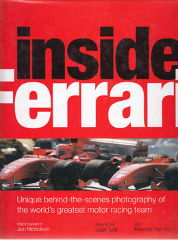 Inside Ferrari: Unique behind-the-scenes photography of the world's greatest motor racing team (9781920743574)