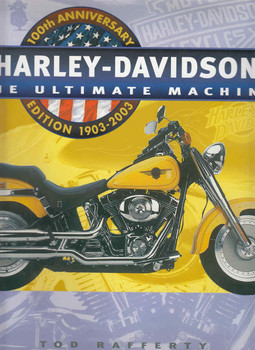 Harley-Davidson: The Ultimate Machine 100th Anniversary Edition 1903 - 2003 (9781840653724) - front