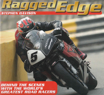 Ragged Edge: Behind The Scenes With The World's Greatest Road Racers (Paperback Edition) (9780856409615) - front