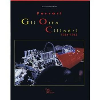 Ferrari Gli Otto Cilindri 1954 - 1965