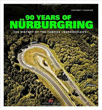 90 Years of Nürburgring: The History of the Famous 'Nordschleife'