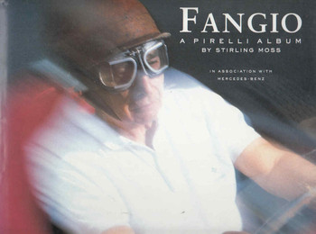 Fangio A Pirelli Album by Stirling Moss (Hardcover) (9780879385217) -front