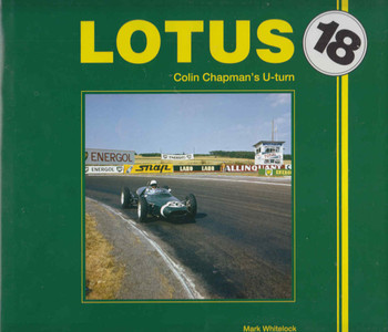 Lotus 18: Colin Chapman's U-turn (9781845845209) (front