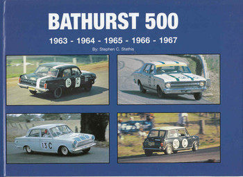 Bathurst 500 1963 - 1964 - 1965 - 1966 - 1967 A Photographic History