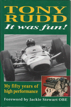 Tony Rudd It Was Fun: My Fifty Years Of High Performance (9781859606667) - front