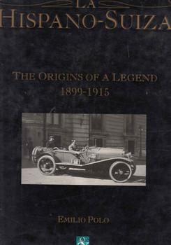 La Hispano-Suiza: The Origins Of A Legend 1899-1915 ( 9788492003105)