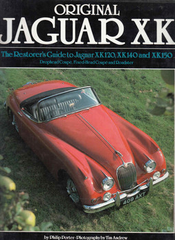 Original Jaguar XK: The Restorer's Guide To Jaguar XK120, XK140 And XK150 (9781870979054)