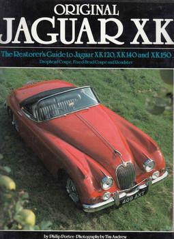 Original Jaguar XK: The Restorer's Guide To Jaguar XK120, XK140 And XK150 (9781870979054)