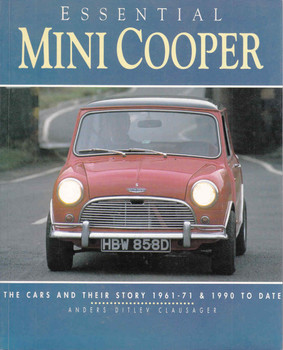 Essential Mini Cooper: The Cars And Their Story 1961-71 1990 To Date (9781870979863)