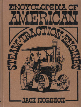 Encyclopedia Of American Steam Traction Engines (Crestline Series) (9780912612096)