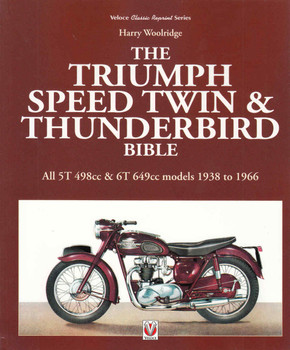The Triumph Speed Twin & Thunderbird Bible (2016 Reprint)