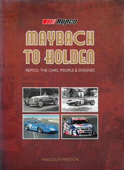 Maybach To Holden: Repco, The Cars, People & Engines (9780646546056)
