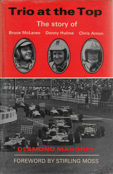Trio At The Top: The Story Of Bruce McLaren, Denny Hulme Chris Amon (9780709115403)