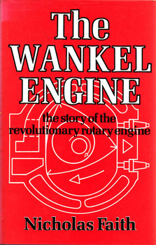 The Wankel Engine: The Story Of The Revolutionary Rotary Engine (9780046500016)