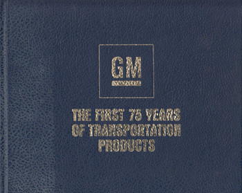 General Motors - The First 75 Years Of Transportation Products (9780915038411)