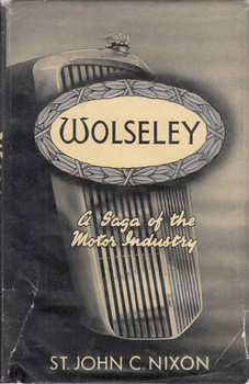 Wolseley: A Saga Of The Motor Industry (B0007J472Q)