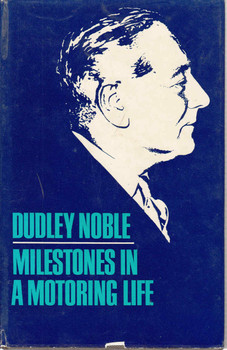 Milestones In A Motoring Life: Dudley Noble (Signed) (9780362000405)