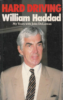 Hard Driving William Haddad: My Years With John DeLorean (9780863791291)