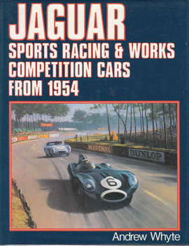 Jaguar: Sports Racing and Works Competition Cars from 1954 (First Edition) (9780854293193)
