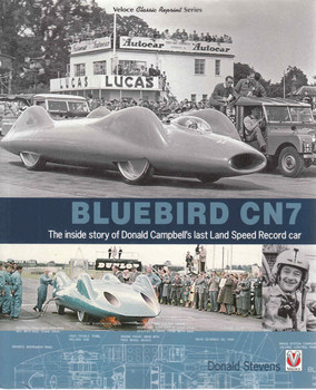 Bluebird CN7: The Inside Story Of Donald Campbell's Last Land Speed Record Car (Veloce Classic Reprint Series) (9781845849757) (front)