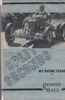 Split Seconds (Raymond Mays) 1st Edn. 1951 (B0000CHZXW)