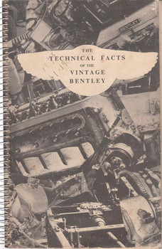 The Technical Facts Of The Vintage Bentley ( Ringbound Third Edition, 1965)