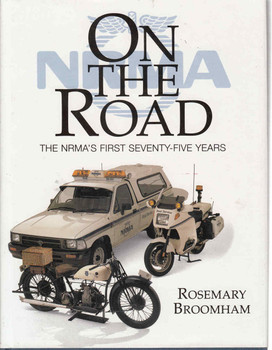 On The Road: The NRMA's First Seventy-Five Years (9781864480085)