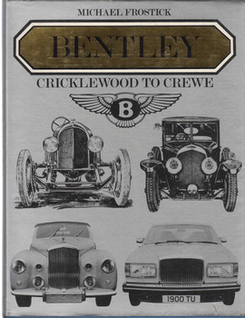 Bentley: Cricklewood To Crewe (Michael Frostick) (9780850453768)