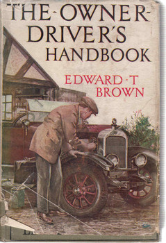 The Owner-Driver's Handbook (1929 New Revised Edition) (b000l9sqre)