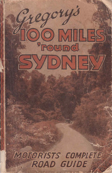 Gregory's 100 Miles 'Round Sydney: Motorists Complete Road Guide 14th Edition (100miles120)