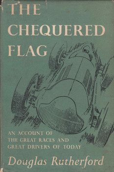 The Chequered Flag: An Account Of The Great Races And Drivers Of Today (1956) (B0017O73RG)