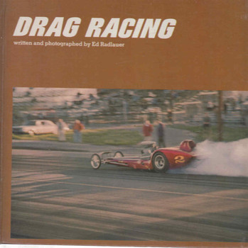 Drag Racing: Written And Photographed By Ed Radlauer (9780837205656)