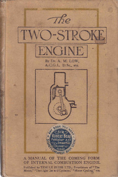 The Two-Stroke Engine (Dr A.M.Low / 1916) (B00NYFMB46