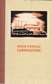 Road Vehicle Lubrication (Revised Edition, 1959) (B00HCW4M4O)