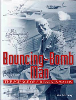 Bouncing-Bomb Man: The Science of Sir Barnes Wallis