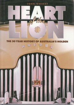Heart Of The Lion: The 50 Year History Of Australia's Holden (9781864487442)