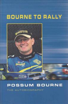 Bourne To Rally: Possum Bourne The Autobiography (9780958238816)